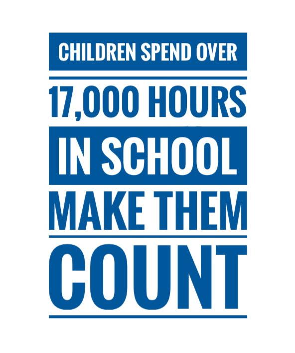 Children spend 17,000 hours in school. Make them count.