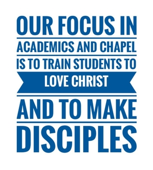Our focus in academics and chapel is to train students to love Christ and to make disciples.
